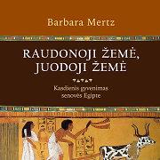 """""""Raudonoji žemė, Juodoji žemė"""" – sąmojingų įžvalgų kupina knyga apie senovės Egipto kasdienybę"""