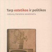 Kolektyvinėje monografijoje – apie komplikuotą lietuvių literatūros santykį su sovietine sistema