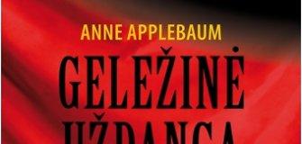 """Knygos recenzija. A.Applebaum """"Geležinė uždanga"""": Rytų Europos sugniuždymo ir sovietų totalitarizmo istorija"""