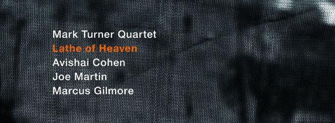 """Albumo recenzija: užgulantis protą Marko Turnerio kvarteto albumas """"Lathe Of Heaven"""""""